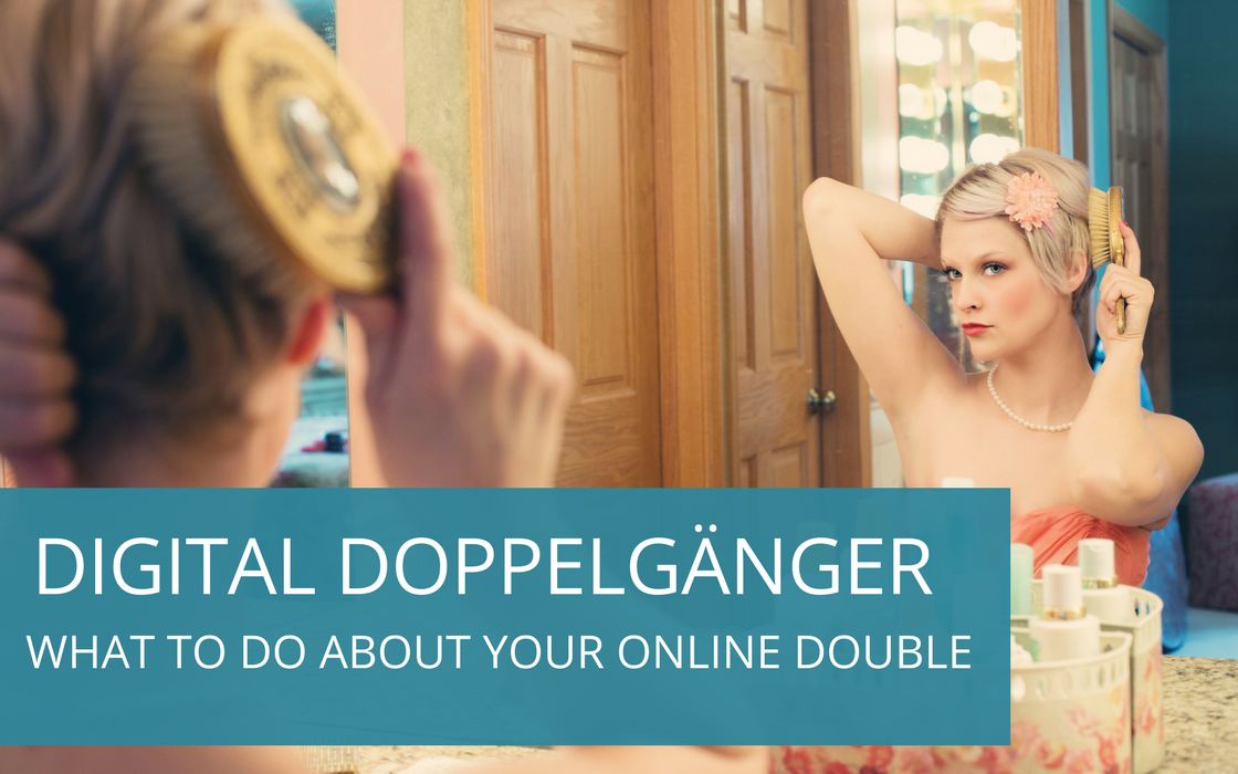Digital doppelganger refers to someone else who has a similar name and presence to you online