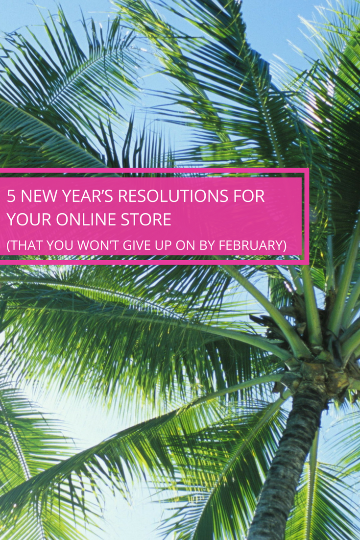 |New Year's Resolutions for Online Store - Nell Casey Creative
